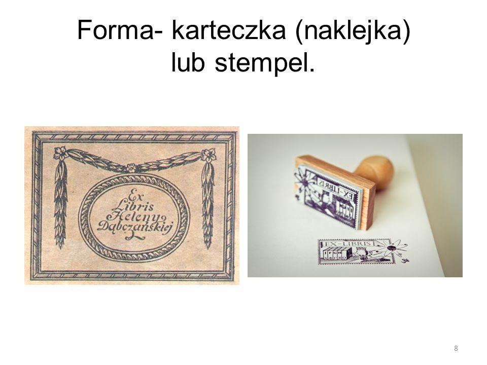 Forma- karteczka (naklejka) lub stempel. 8