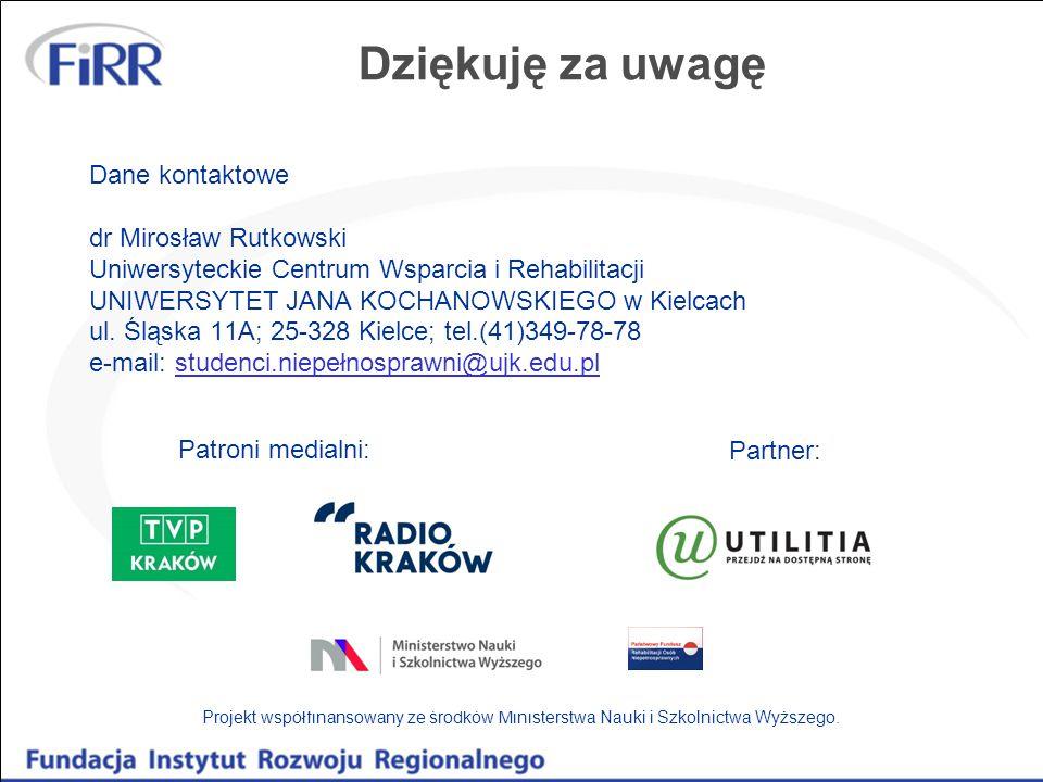 Dziękuję za uwagę Dane kontaktowe dr Mirosław Rutkowski Uniwersyteckie Centrum Wsparcia i Rehabilitacji UNIWERSYTET JANA KOCHANOWSKIEGO w Kielcach ul.