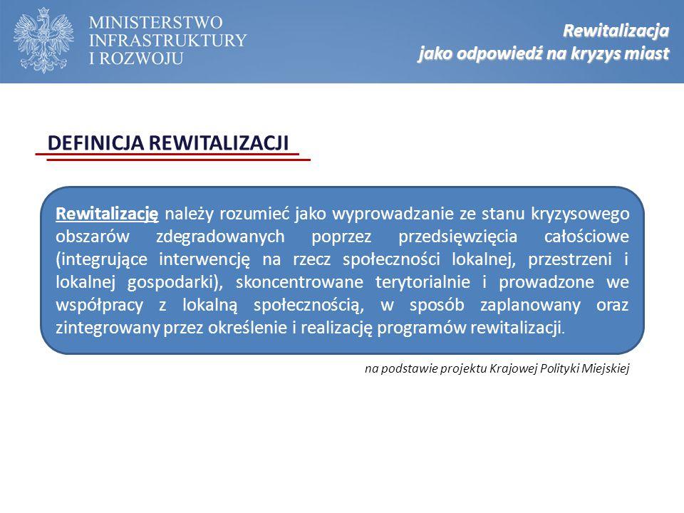 KONSTRUKCJA NARODOWEGO PLANU REWITALIZACJI Narodowy Plan Rewitalizacji Wsparcie UE Wsparcie ze środków unijnych w okresie 2014-2020 EFS, EFRR, FS + instrumenty koordynacyjne (krajowe i regionalne) Priorytety inwestycyjne: Cel Tematyczny 3 Wzmacnianie konkurencyjności MŚP Cel tematyczny 4 Wspieranie przejścia na gospodarkę niskoemisyjną we wszystkich sektorach Cel tematyczny 6 Zachowanie i ochrona środowiska naturalnego oraz wspieranie efektywnego gospodarowania zasobami Cel tematyczny 7 Promowanie zrównoważonego transportu i usuwanie niedoborów przepustowości w działaniu najważniejszej infrastruktury sieciowej Cel tematyczny 8 Promowanie trwałego i wysokiej jakości zatrudnienia oraz wsparcie mobilności pracowników Cel tematyczny 9 Wspieranie włączenia społecznego i walka z ubóstwem Cel tematyczny 10 Inwestowanie w edukację, umiejętności i uczenie się przez całe życie