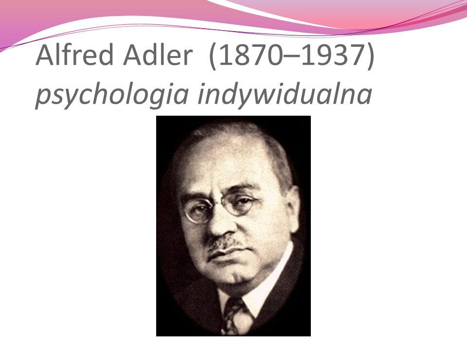 Alfred Adler (1870–1937) psychologia indywidualna