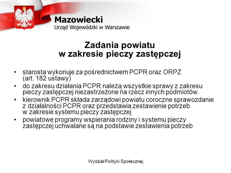 Zadania powiatu w zakresie pieczy zastępczej starosta wykonuje za pośrednictwem PCPR oraz ORPZ (art.