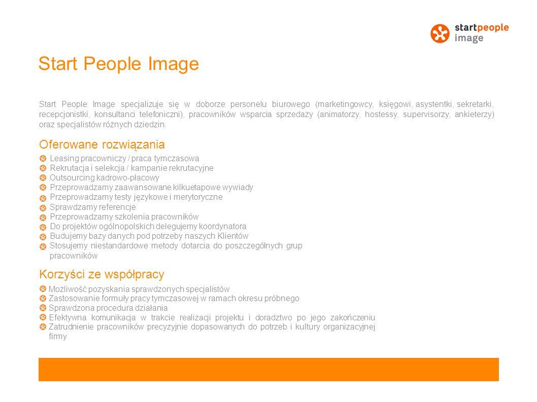 Start People Image Start People Image specjalizuje się w doborze personelu biurowego (marketingowcy, księgowi, asystentki, sekretarki, recepcjonistki,