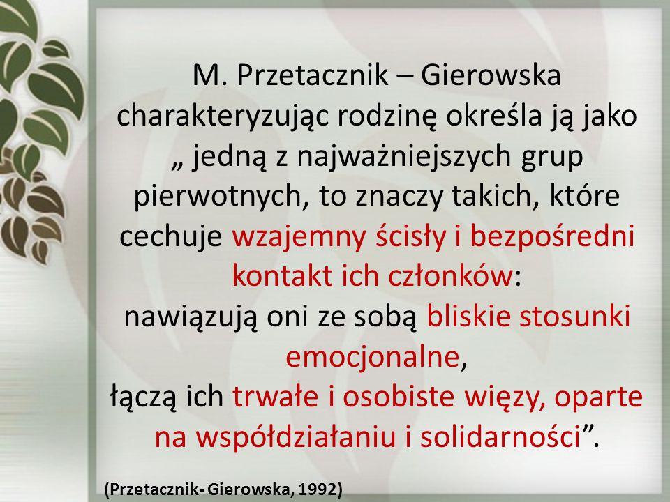 """M. Przetacznik – Gierowska charakteryzując rodzinę określa ją jako """" jedną z najważniejszych grup pierwotnych, to znaczy takich, które cechuje wzajemn"""