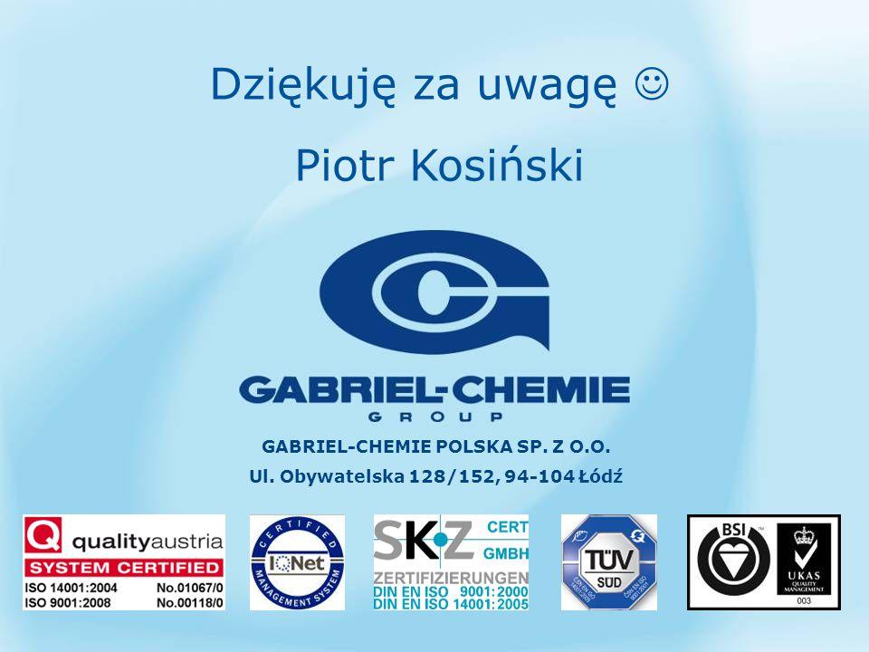 Dziękuję za uwagę Piotr Kosiński GABRIEL-CHEMIE POLSKA SP. Z O.O. Ul. Obywatelska 128/152, 94-104 Łódź