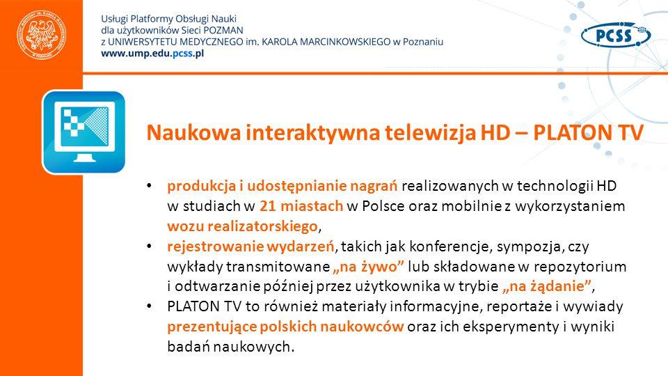 """Naukowa interaktywna telewizja HD – PLATON TV produkcja i udostępnianie nagrań realizowanych w technologii HD w studiach w 21 miastach w Polsce oraz mobilnie z wykorzystaniem wozu realizatorskiego, rejestrowanie wydarzeń, takich jak konferencje, sympozja, czy wykłady transmitowane """"na żywo lub składowane w repozytorium i odtwarzanie później przez użytkownika w trybie """"na żądanie , PLATON TV to również materiały informacyjne, reportaże i wywiady prezentujące polskich naukowców oraz ich eksperymenty i wyniki badań naukowych."""