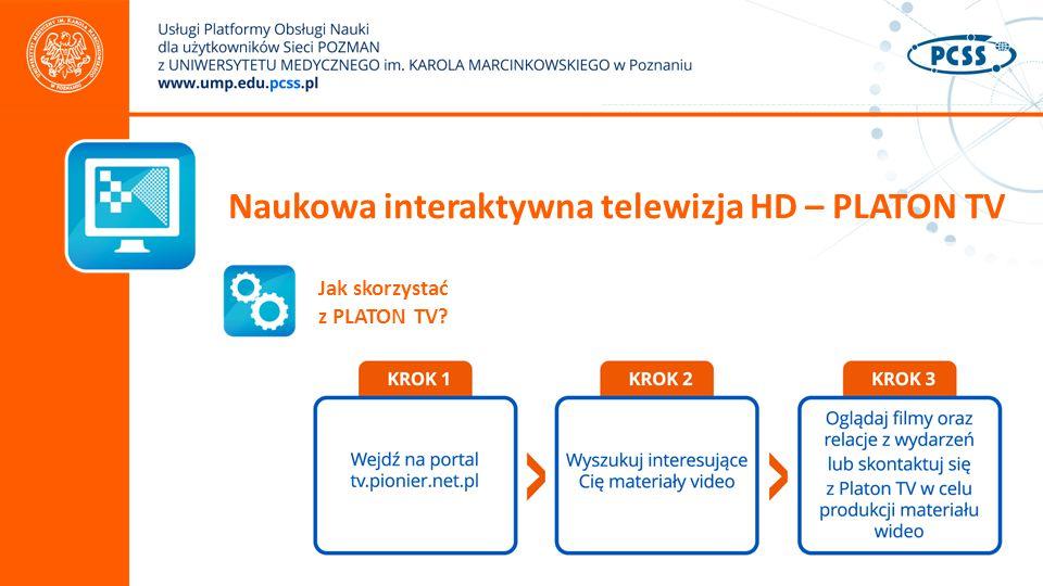 Naukowa interaktywna telewizja HD – PLATON TV Jak skorzystać z PLATON TV?