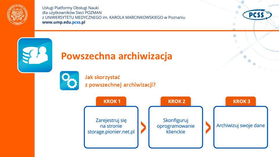 Powszechna archiwizacja Jak skorzystać z powszechnej archiwizacji?