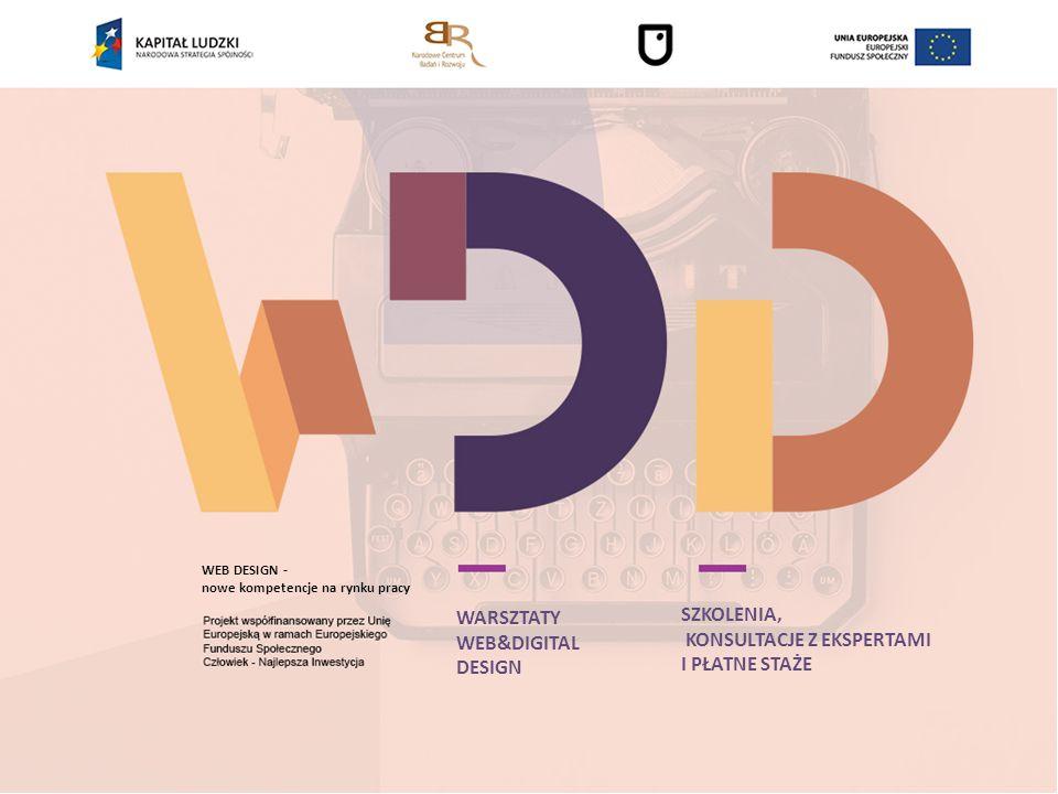 O PROJEKCIE Tytuł projektu: WEB DESIGN – nowe kompetencje na rynku pracy, dofinansowany z priorytetu IV Szkolnictwo Wyższe i Nauka, poddziałanie 4.1.1: Wzmocnienie potencjału dydaktycznego uczelni.