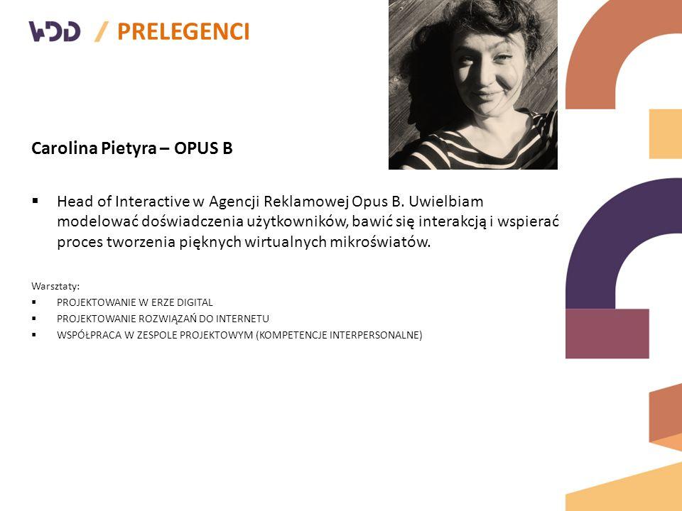 Carolina Pietyra – OPUS B  Head of Interactive w Agencji Reklamowej Opus B.
