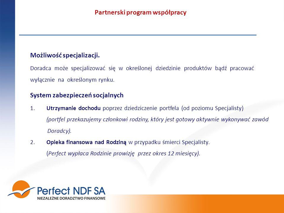 Partnerski program współpracy Możliwość specjalizacji.