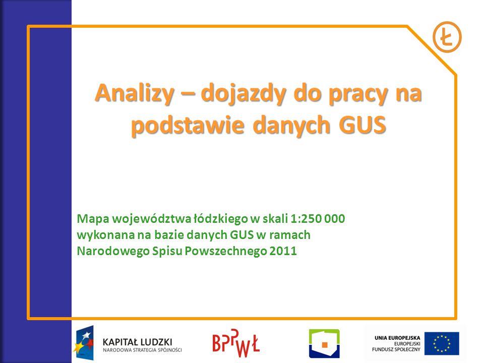 Analizy – dojazdy do pracy na podstawie danych GUS Mapa województwa łódzkiego w skali 1:250 000 wykonana na bazie danych GUS w ramach Narodowego Spisu