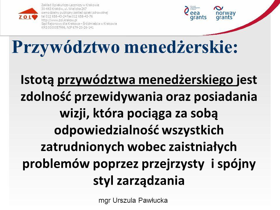 Przywództwo menedżerskie: Zakład Opiekuńczo-Leczniczy w Krakowie 30-663 Kraków, ul. Wielicka 267 samodzielny publiczny zakład opieki zdrowotnej tel 01