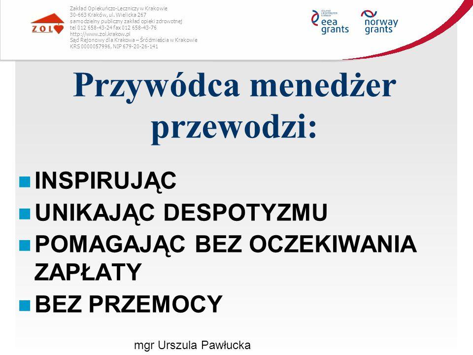 Przywódca menedżer przewodzi: Zakład Opiekuńczo-Leczniczy w Krakowie 30-663 Kraków, ul. Wielicka 267 samodzielny publiczny zakład opieki zdrowotnej te