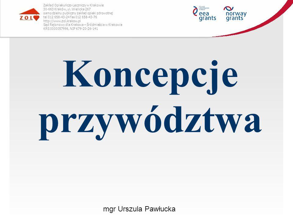 Koncepcje przywództwa Zakład Opiekuńczo-Leczniczy w Krakowie 30-663 Kraków, ul. Wielicka 267 samodzielny publiczny zakład opieki zdrowotnej tel 012 65