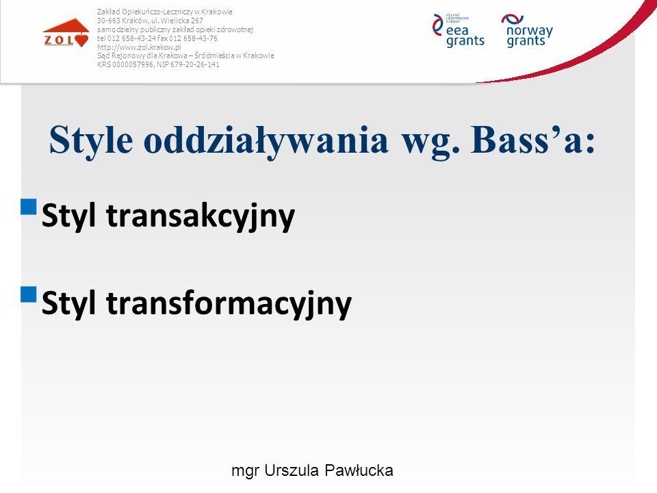Style oddziaływania wg. Bass'a: Zakład Opiekuńczo-Leczniczy w Krakowie 30-663 Kraków, ul. Wielicka 267 samodzielny publiczny zakład opieki zdrowotnej