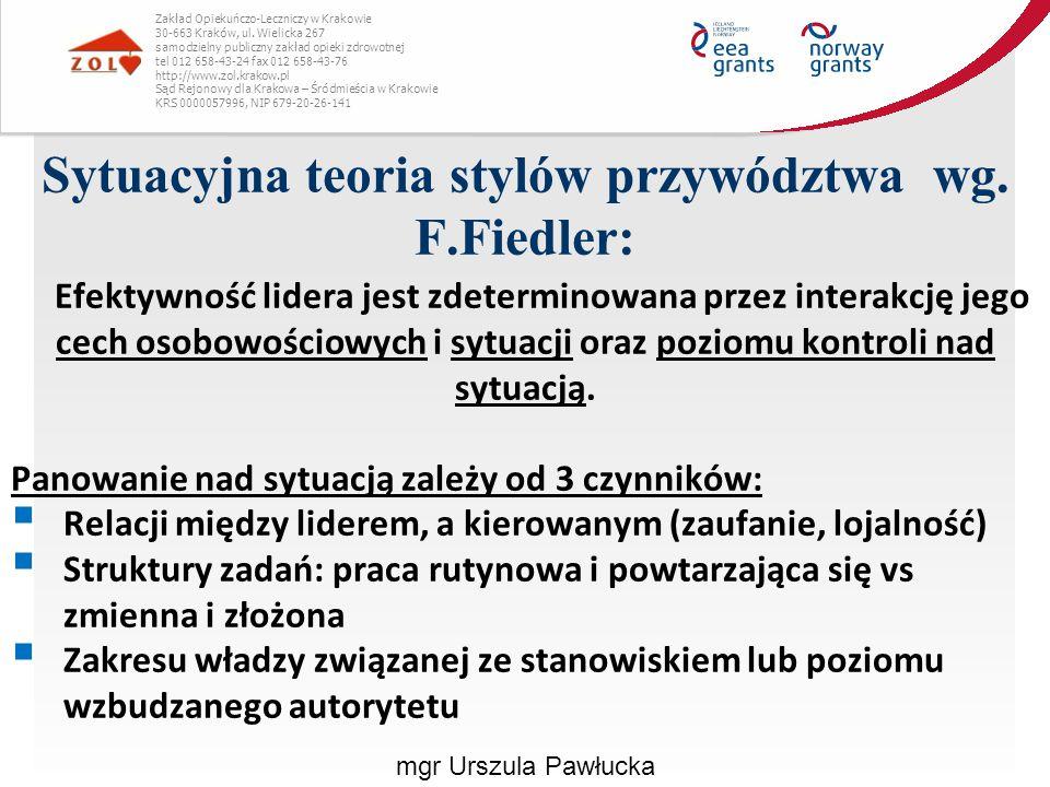 Sytuacyjna teoria stylów przywództwa wg. F.Fiedler: Zakład Opiekuńczo-Leczniczy w Krakowie 30-663 Kraków, ul. Wielicka 267 samodzielny publiczny zakła