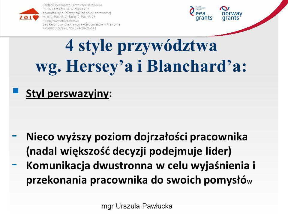 4 style przywództwa wg. Hersey'a i Blanchard'a: Zakład Opiekuńczo-Leczniczy w Krakowie 30-663 Kraków, ul. Wielicka 267 samodzielny publiczny zakład op