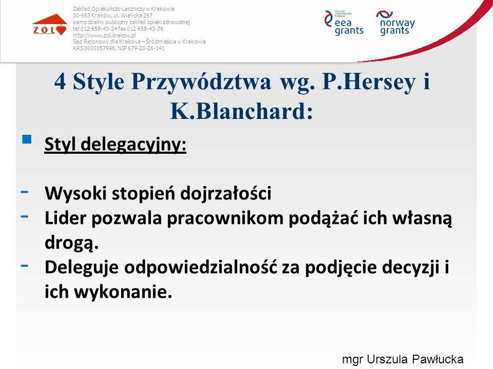 4 Style Przywództwa wg. P.Hersey i K.Blanchard: Zakład Opiekuńczo-Leczniczy w Krakowie 30-663 Kraków, ul. Wielicka 267 samodzielny publiczny zakład op