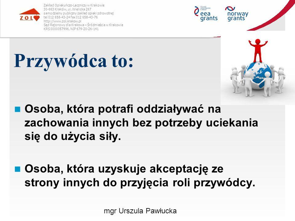 Przywódca to: Zakład Opiekuńczo-Leczniczy w Krakowie 30-663 Kraków, ul. Wielicka 267 samodzielny publiczny zakład opieki zdrowotnej tel 012 658-43-24
