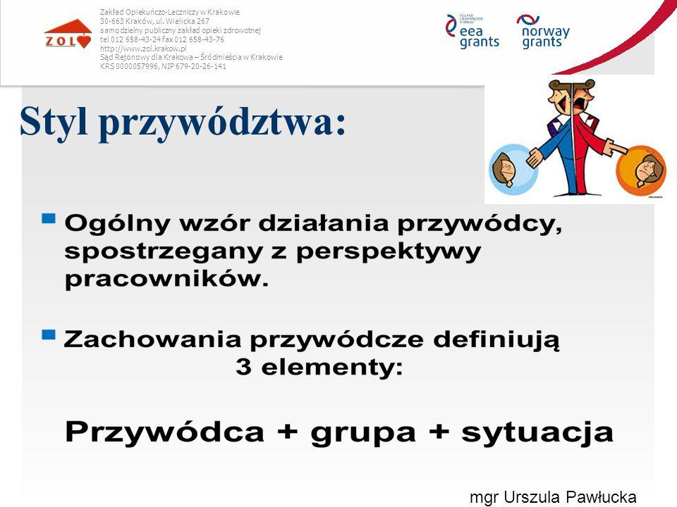 Styl przywództwa: Zakład Opiekuńczo-Leczniczy w Krakowie 30-663 Kraków, ul. Wielicka 267 samodzielny publiczny zakład opieki zdrowotnej tel 012 658-43