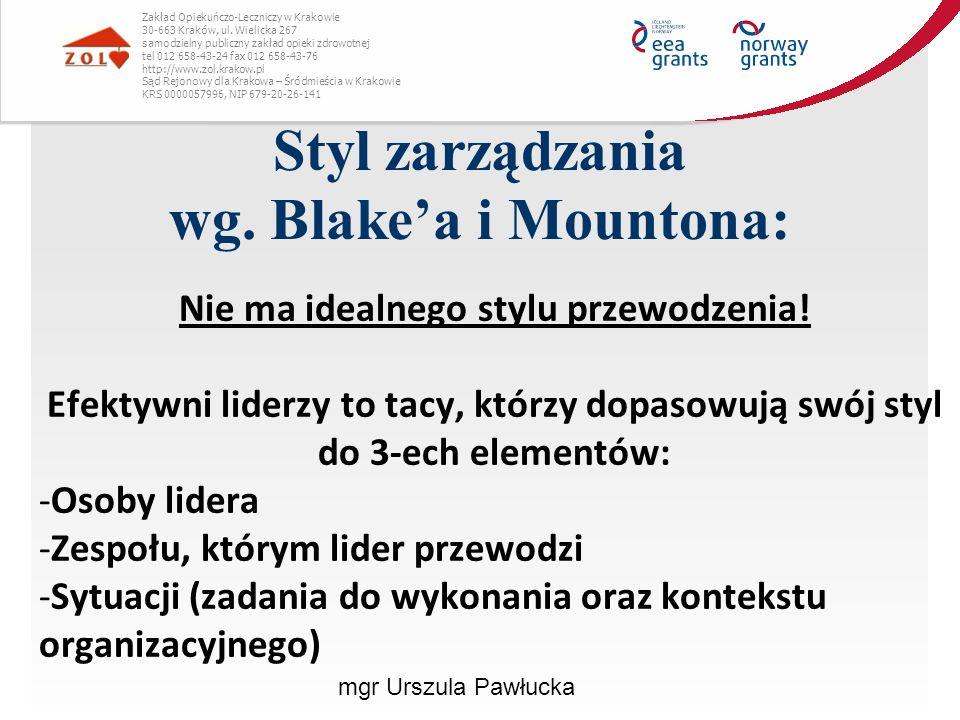Styl zarządzania wg. Blake'a i Mountona: Zakład Opiekuńczo-Leczniczy w Krakowie 30-663 Kraków, ul. Wielicka 267 samodzielny publiczny zakład opieki zd