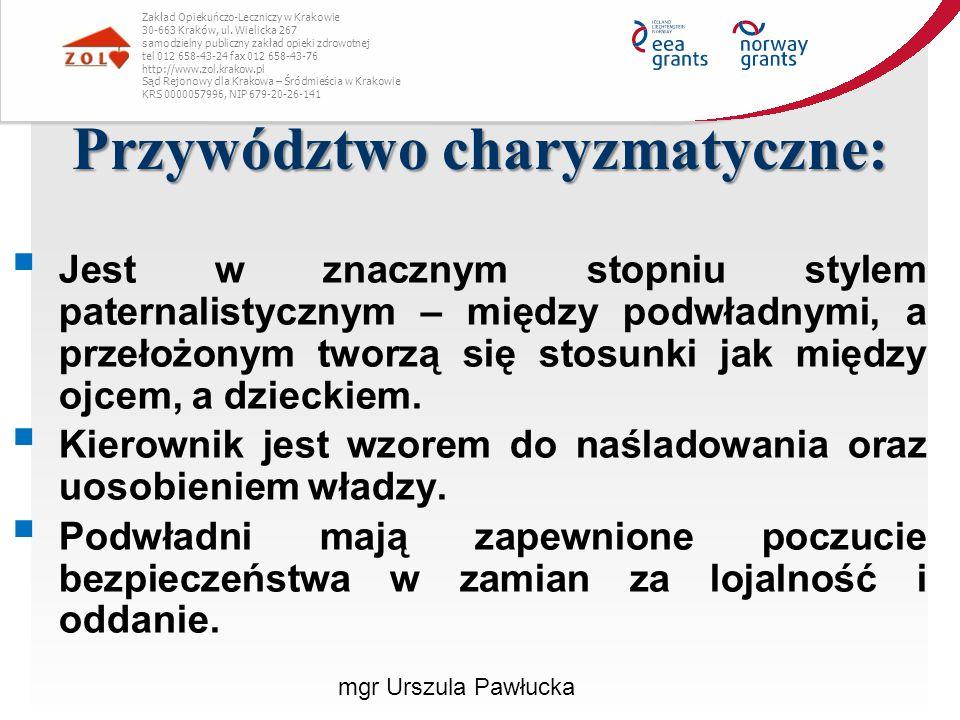 Przywództwo charyzmatyczne: mgr Urszula Pawłucka Zakład Opiekuńczo-Leczniczy w Krakowie 30-663 Kraków, ul. Wielicka 267 samodzielny publiczny zakład o