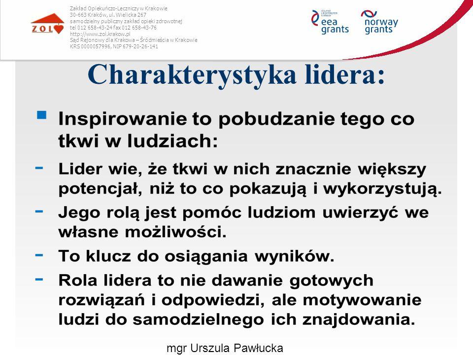 Charakterystyka lidera: mgr Urszula Pawłucka Zakład Opiekuńczo-Leczniczy w Krakowie 30-663 Kraków, ul. Wielicka 267 samodzielny publiczny zakład opiek