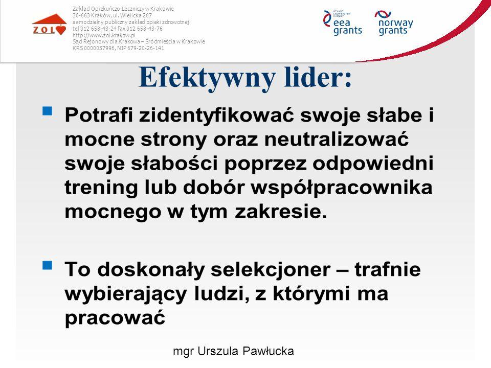 Efektywny lider: mgr Urszula Pawłucka Zakład Opiekuńczo-Leczniczy w Krakowie 30-663 Kraków, ul. Wielicka 267 samodzielny publiczny zakład opieki zdrow
