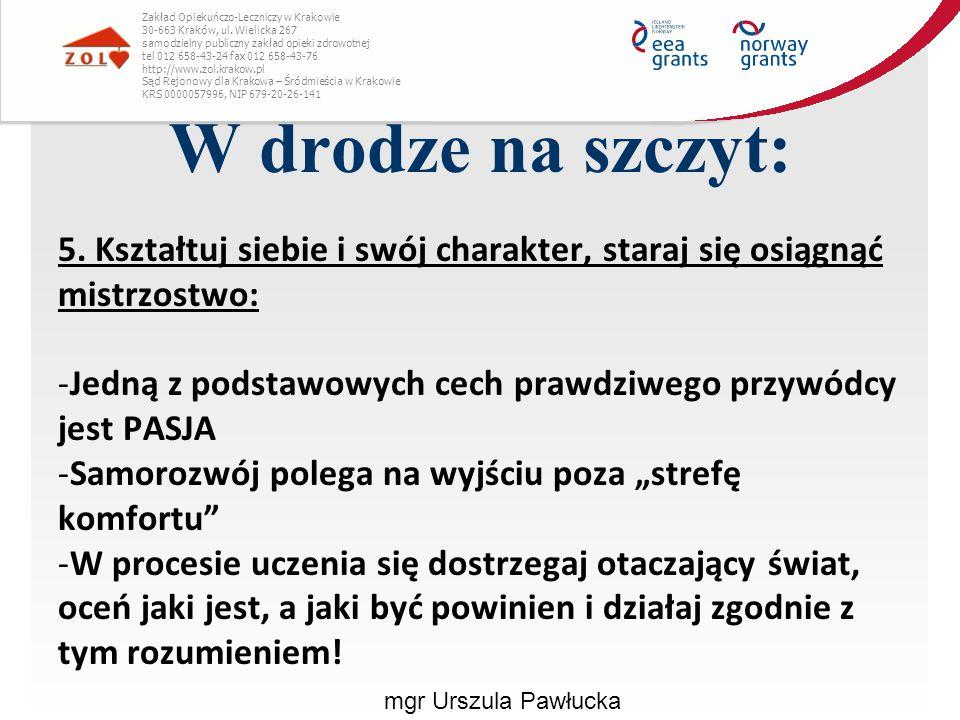 W drodze na szczyt: mgr Urszula Pawłucka Zakład Opiekuńczo-Leczniczy w Krakowie 30-663 Kraków, ul. Wielicka 267 samodzielny publiczny zakład opieki zd