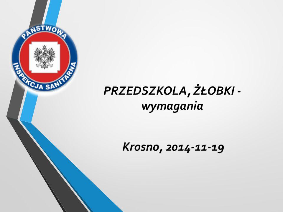 PRZEDSZKOLA, ŻŁOBKI - wymagania Krosno, 2014-11-19