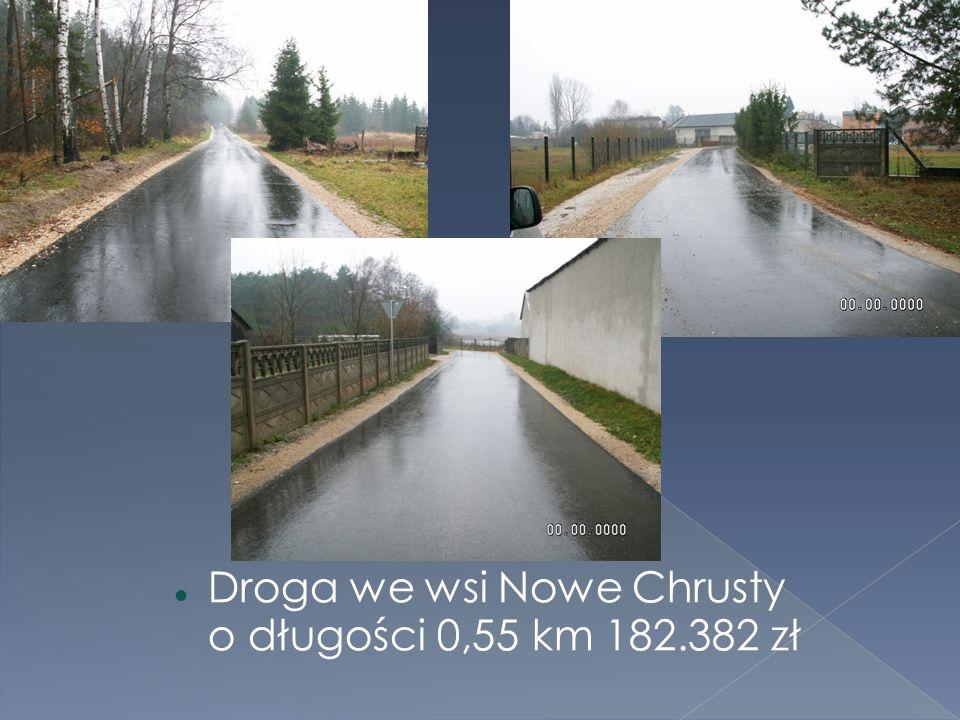 Droga we wsi Nowe Chrusty o długości 0,55 km 182.382 zł