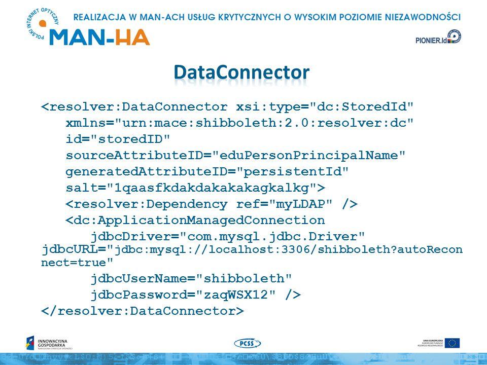 <resolver:DataConnector xsi:type= dc:StoredId xmlns= urn:mace:shibboleth:2.0:resolver:dc id= storedID sourceAttributeID= eduPersonPrincipalName generatedAttributeID= persistentId salt= 1qaasfkdakdakakakagkalkg > <dc:ApplicationManagedConnection jdbcDriver= com.mysql.jdbc.Driver jdbcURL= jdbc:mysql://localhost:3306/shibboleth?autoRecon nect=true jdbcUserName= shibboleth jdbcPassword= zaqWSX12 />
