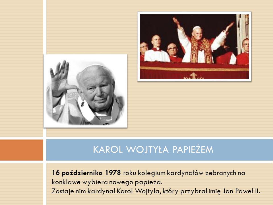 16 października 1978 roku kolegium kardynałów zebranych na konklawe wybiera nowego papieża. Zostaje nim kardynał Karol Wojtyła, który przybrał imię Ja