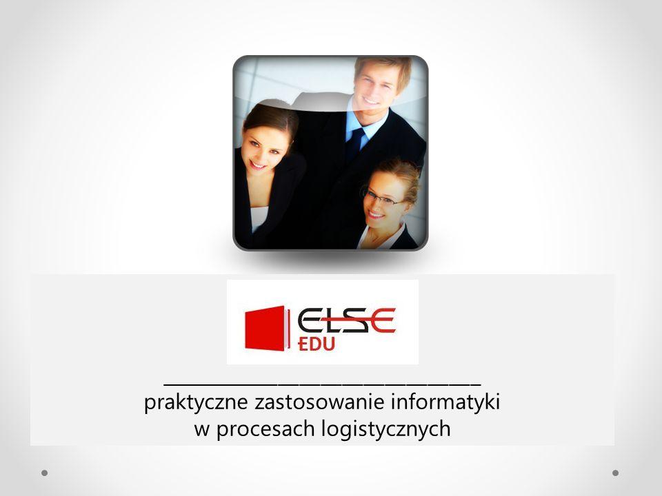elseEDU _ ______________________________ praktyczne zastosowanie informatyki w procesach logistycznych