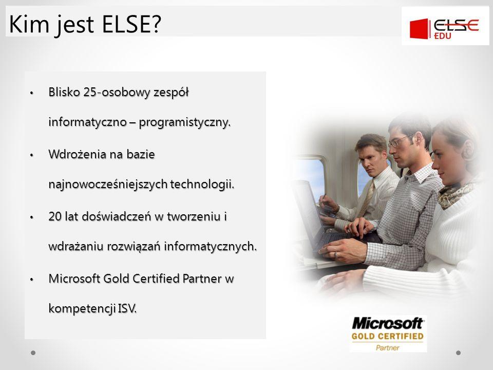 Kim jest ELSE? Blisko 25-osobowy zespół informatyczno – programistyczny. Blisko 25-osobowy zespół informatyczno – programistyczny. Wdrożenia na bazie