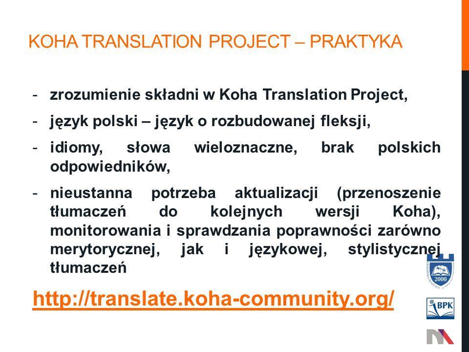 KOHA TRANSLATION PROJECT – PRAKTYKA -zrozumienie składni w Koha Translation Project, -język polski – język o rozbudowanej fleksji, -idiomy, słowa wiel