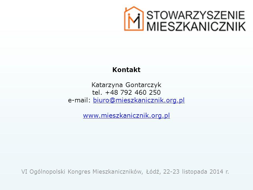 Kontakt Katarzyna Gontarczyk tel. +48 792 460 250 e-mail: biuro@mieszkanicznik.org.pl www.mieszkanicznik.org.plbiuro@mieszkanicznik.org.pl www.mieszka