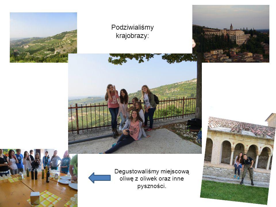 Podziwialiśmy krajobrazy: Degustowaliśmy miejscową oliwę z oliwek oraz inne pyszności.