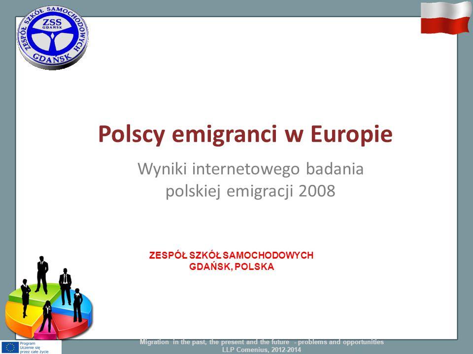 Polscy emigranci w Europie Wyniki internetowego badania polskiej emigracji 2008 Migration in the past, the present and the future - problems and oppor
