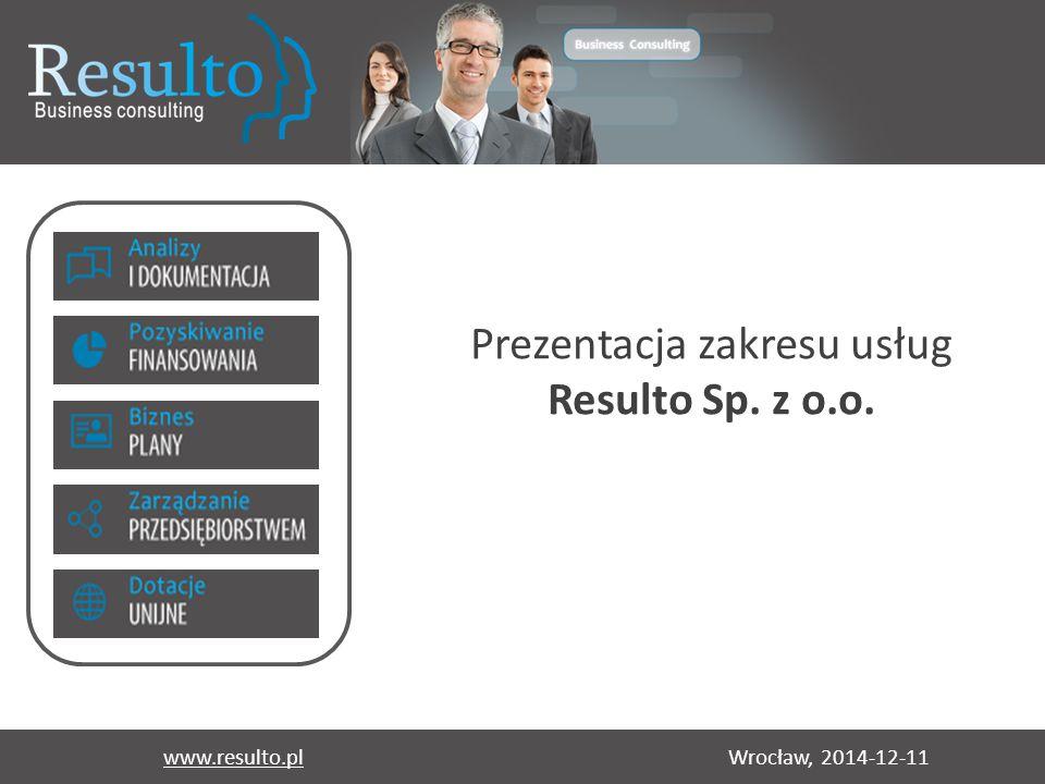 Wrocław, 2014-12-11www.resulto.pl Prezentacja zakresu usług Resulto Sp. z o.o.