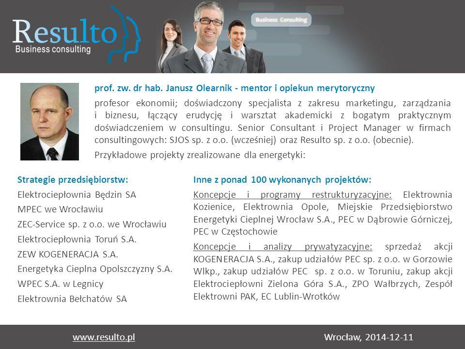 Wrocław, 2014-12-11www.resulto.pl prof. zw. dr hab. Janusz Olearnik - mentor i opiekun merytoryczny profesor ekonomii; doświadczony specjalista z zakr