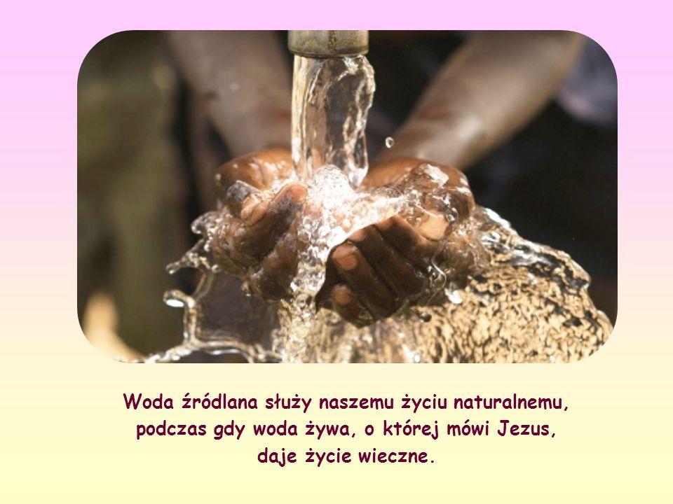Nie trzeba wielu wyjaśnień, żeby zrozumieć, co znaczy woda.