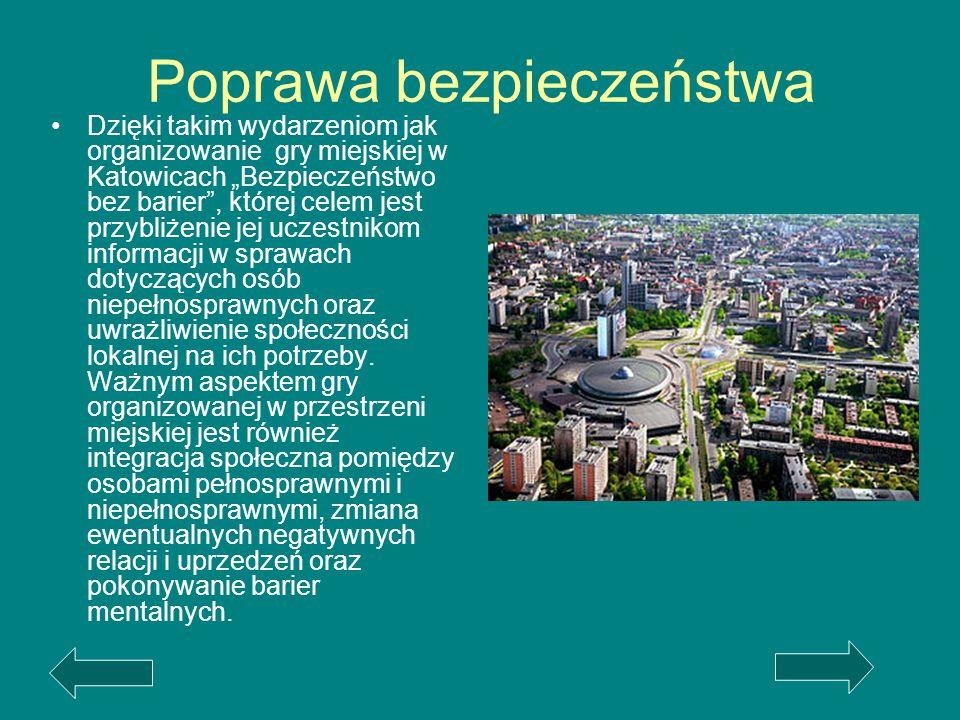 """Dzięki takim wydarzeniom jak organizowanie gry miejskiej w Katowicach """"Bezpieczeństwo bez barier"""", której celem jest przybliżenie jej uczestnikom info"""