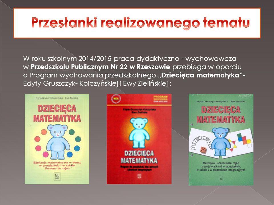 W roku szkolnym 2014/2015 praca dydaktyczno - wychowawcza w Przedszkolu Publicznym Nr 22 w Rzeszowie przebiega w oparciu o Program wychowania przedszk