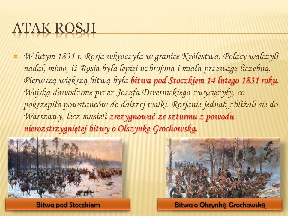 bitwa pod Stoczkiem 14 lutego 1831 roku. zrezygnować ze szturmu z powodu nierozstrzygniętej bitwy o Olszynkę Grochowską.  W lutym 1831 r. Rosja wkroc