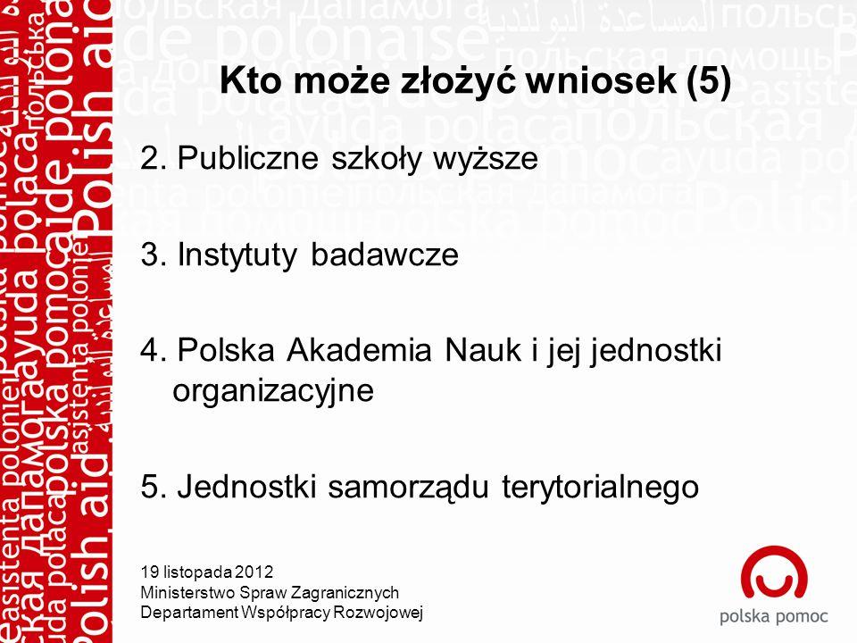 Kto może złożyć wniosek (5) 2. Publiczne szkoły wyższe 3.