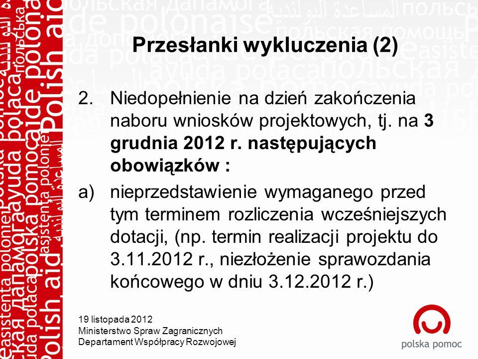 Przesłanki wykluczenia (2) 2.Niedopełnienie na dzień zakończenia naboru wniosków projektowych, tj.