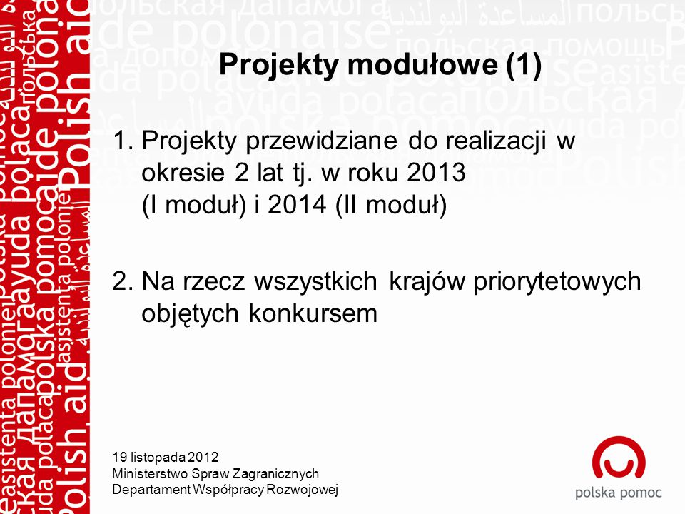 Projekty modułowe (1) 1. Projekty przewidziane do realizacji w okresie 2 lat tj.