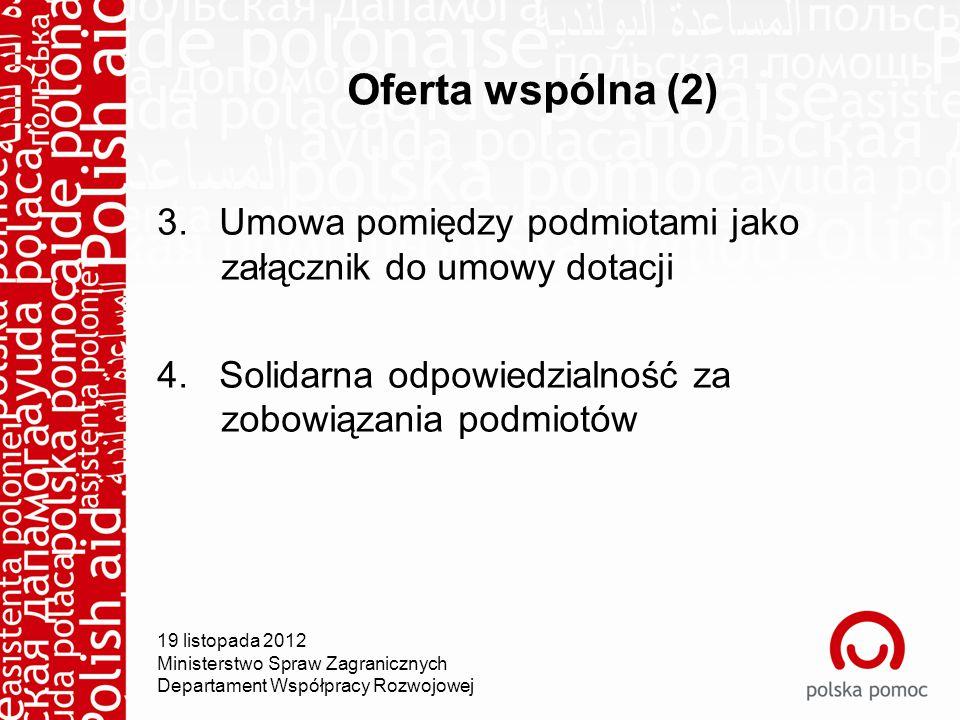 Oferta wspólna (2) 3. Umowa pomiędzy podmiotami jako załącznik do umowy dotacji 4.