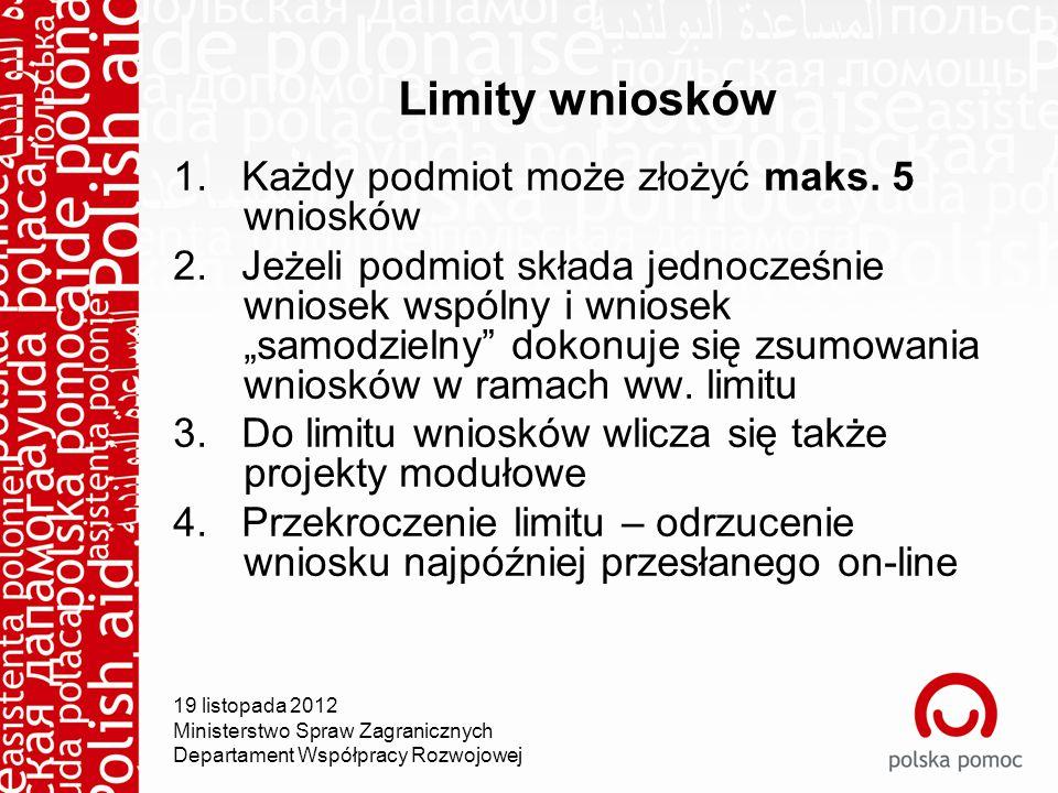 Limity wniosków 1. Każdy podmiot może złożyć maks.